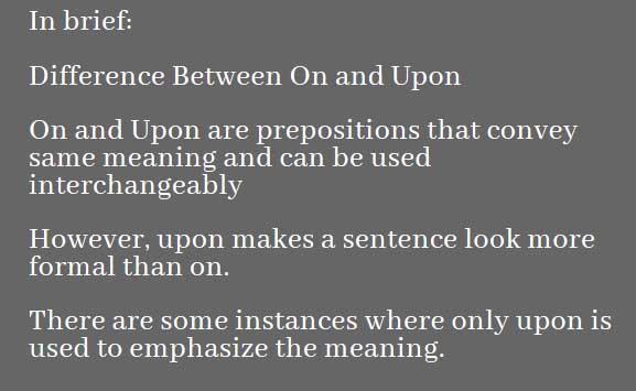 Difference Between On and Upon - Comparison Summary