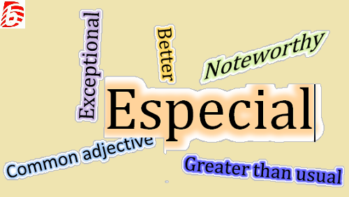 Difference Between Special and Especial